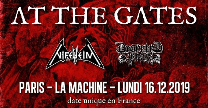 At The Gates, Nifelheim, Deserted Fear // Paris