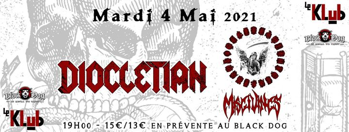 Report : Diocletian, Rites of Thy Degrin & Misgivings ■ Le Klub