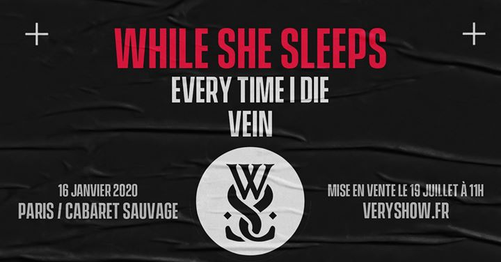 While She Sleeps, Everytime I Die, Vein • Paris