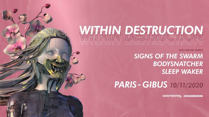 Within Destruction, Signs Of The Swarm + Guests // Paris - Gibus